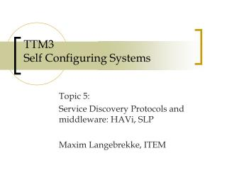 TTM3  Self Configuring Systems