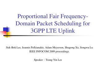 Proportional Fair Frequency-Domain Packet Scheduling for 3GPP LTE Uplink