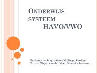 Onderwijs systeem           HAVO/VWO