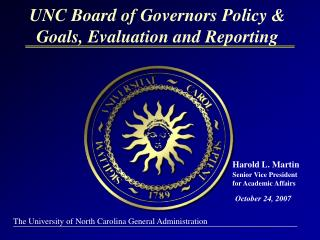 UNC Board of Governors Policy  Goals, Evaluation and Reporting