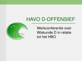 HAVO D-OFFENSIEF