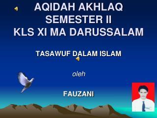 AQIDAH AKHLAQ SEMESTER II  KLS XI MA DARUSSALAM