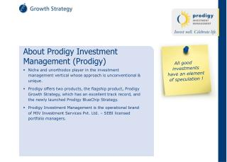 About Prodigy Investment Management (Prodigy)