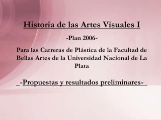 Historia de las Artes Visuales I -Plan 2006-