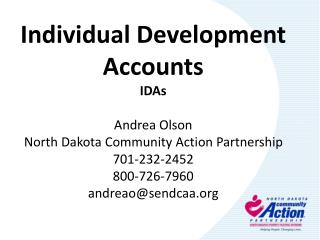 Individual Development Accounts IDAs Andrea Olson North Dakota Community Action Partnership