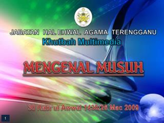 30  Rabi'ul Awwal  1430/26 Mac 2009