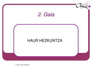 2. Gaia