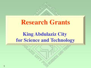 Research GrantsKing Abdulaziz City for Science and Technology