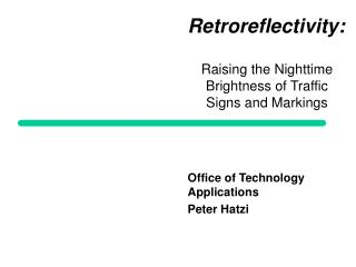 Retroreflectivity:  Raising the Nighttime Brightness of Traffic Signs and Markings    Office of Technology Applications