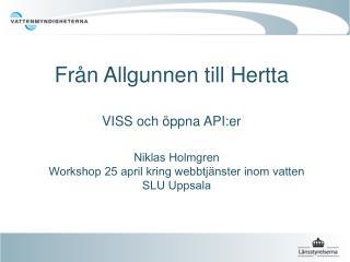 Från Allgunnen till Hertta VISS och öppna API:er