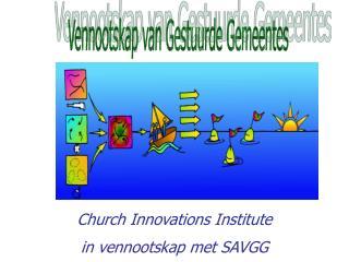 Church Innovations Institute in vennootskap met SAVGG