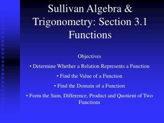 Sullivan Algebra & Trigonometry: Section 3.1 Functions