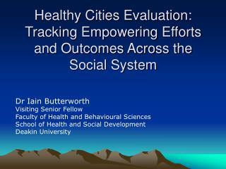 Dr Iain Butterworth Visiting Senior Fellow Faculty of Health and Behavioural Sciences