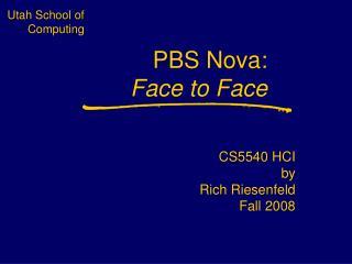 PBS Nova:  Face to Face