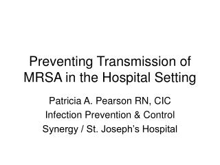 Preventing Transmission of MRSA in the Hospital Setting