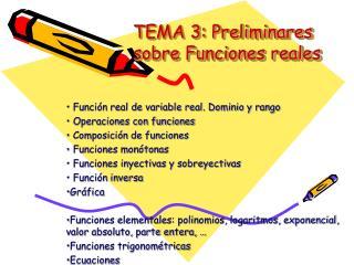 TEMA 3: Preliminares sobre Funciones reales