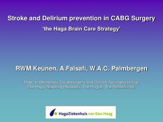 Stroke and Delirium prevention in CABG Surgery 'the Haga Brain Care Strategy'