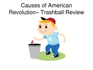 Causes of American Revolution– Trashball Review