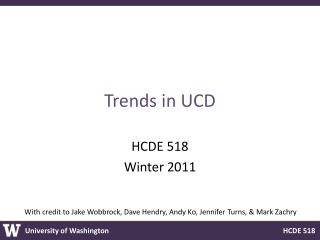 Trends in UCD