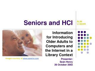 Seniors and HCI
