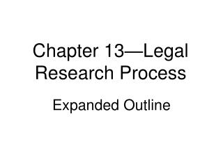 Chapter 13 Legal Research Process