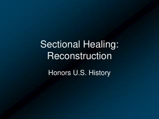 Sectional Healing: Reconstruction