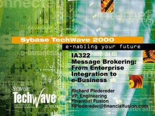 IA322 Message Brokering: From Enterprise Integration to  e-Business