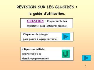 REVISION SUR LES GLUCIDES : le guide d'utilisation.