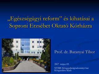 """""""Egészségügyi reform"""" és kihatásai a Soproni Erzsébet Oktató Kórházra"""