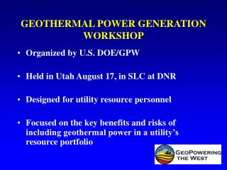 GEOTHERMAL POWER GENERATION WORKSHOP