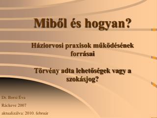 Dr. Borsi Éva Ráckeve 2007 aktualizálva: 2010. február