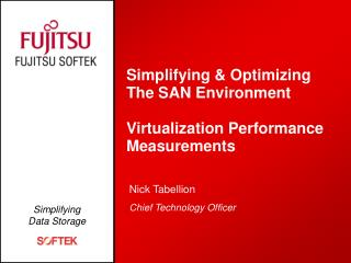 Simplifying & Optimizing The SAN Environment Virtualization Performance Measurements