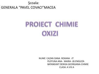 PROIECT  CHIMIE OXIZI