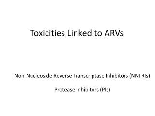 Toxicities Linked to ARVs