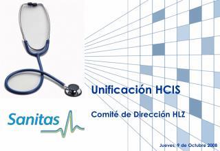 Unificación HCIS Comité de Dirección HLZ