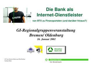 Die Bank als  Internet-Dienstleister von BTX zu Finanzportalen (und darüber hinaus?)