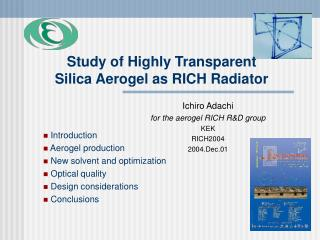 Study of Highly Transparent Silica Aerogel as RICH Radiator