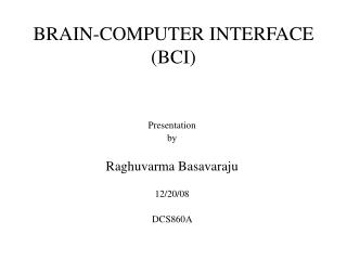 BRAIN-COMPUTER INTERFACE (BCI)