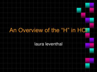 "An Overview of the ""H"" in HCI"