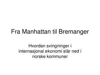 Fra Manhattan til Bremanger