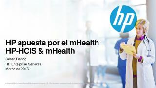 HP apuesta por el  mHealth HP-HCIS  &  mHealth