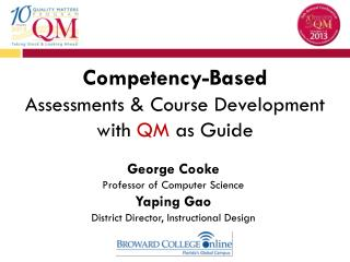 Competency-Based Assessments & Course Development  with  QM  as Guide