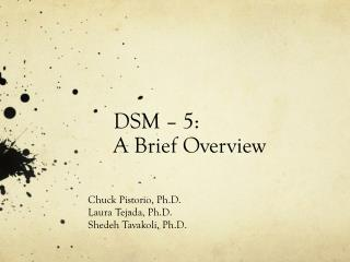 DSM – 5: A Brief Overview