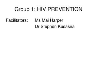 Group 1: HIV PREVENTION