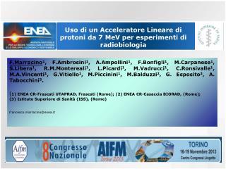 Uso di un Acceleratore Lineare di protoni da 7  MeV  per esperimenti di radiobiologia