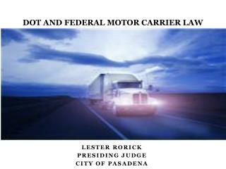 DOT AND FEDERAL MOTOR CARRIER LAW