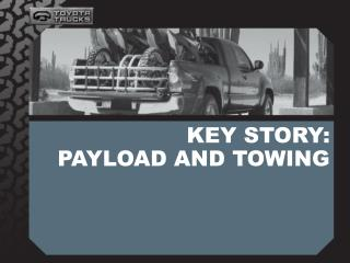 KEY STORY: PAYLOAD AND TOWING