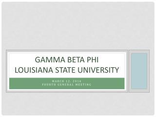 Gamma Beta Phi Louisiana State University