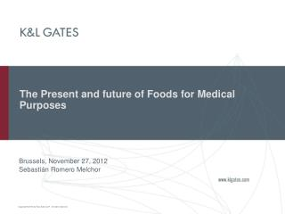 The Present and future of Foods for Medical Purposes