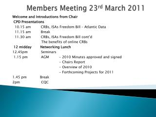 Members Meeting 23 rd  March 2011